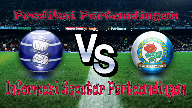 PREDIKSI PERTANDINGAN BIRMINGHAM CITY VS BLACKBURN ROVERS