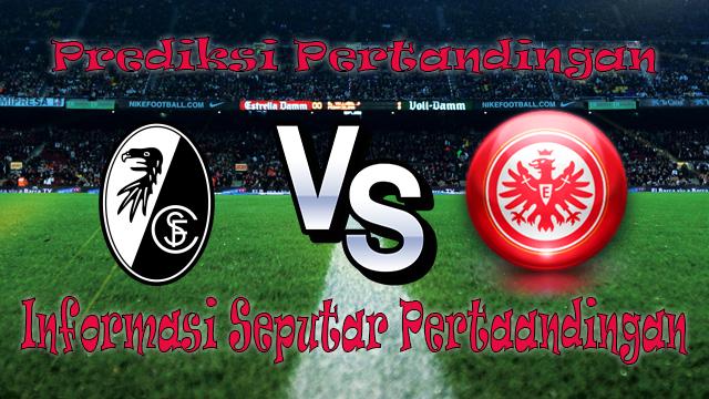 Perkiraan Freiburg VS Eintracht Frankfurt