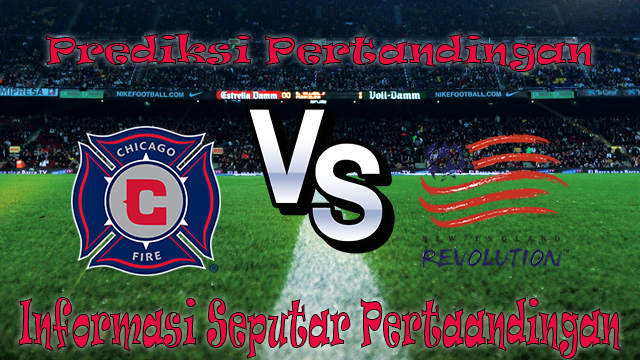 PREDIKSI PERTANDINGAN CHICAGO FIRE VS NEW ENGLAND