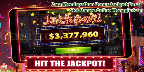 Cara Mudah Mendapatkan Jacpot Slot Game Online